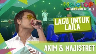 Akim & The Majistret - Lagu Untuk Laila (Persembahan LIVE MeleTOP)