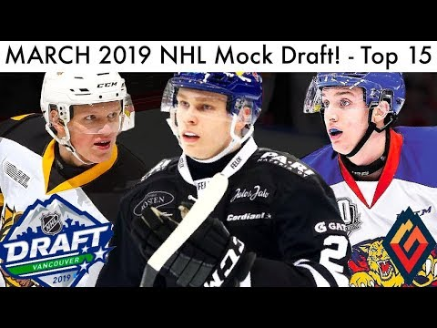 MARCH 2019 NHL Mock Draft! (Top 15 Prospect Rankings)