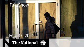 CBC News: The National | COVID-19 hotspots plead for longer lockdown | Feb. 17, 2021