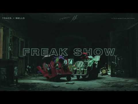 Trace. & Mello – Freak Show