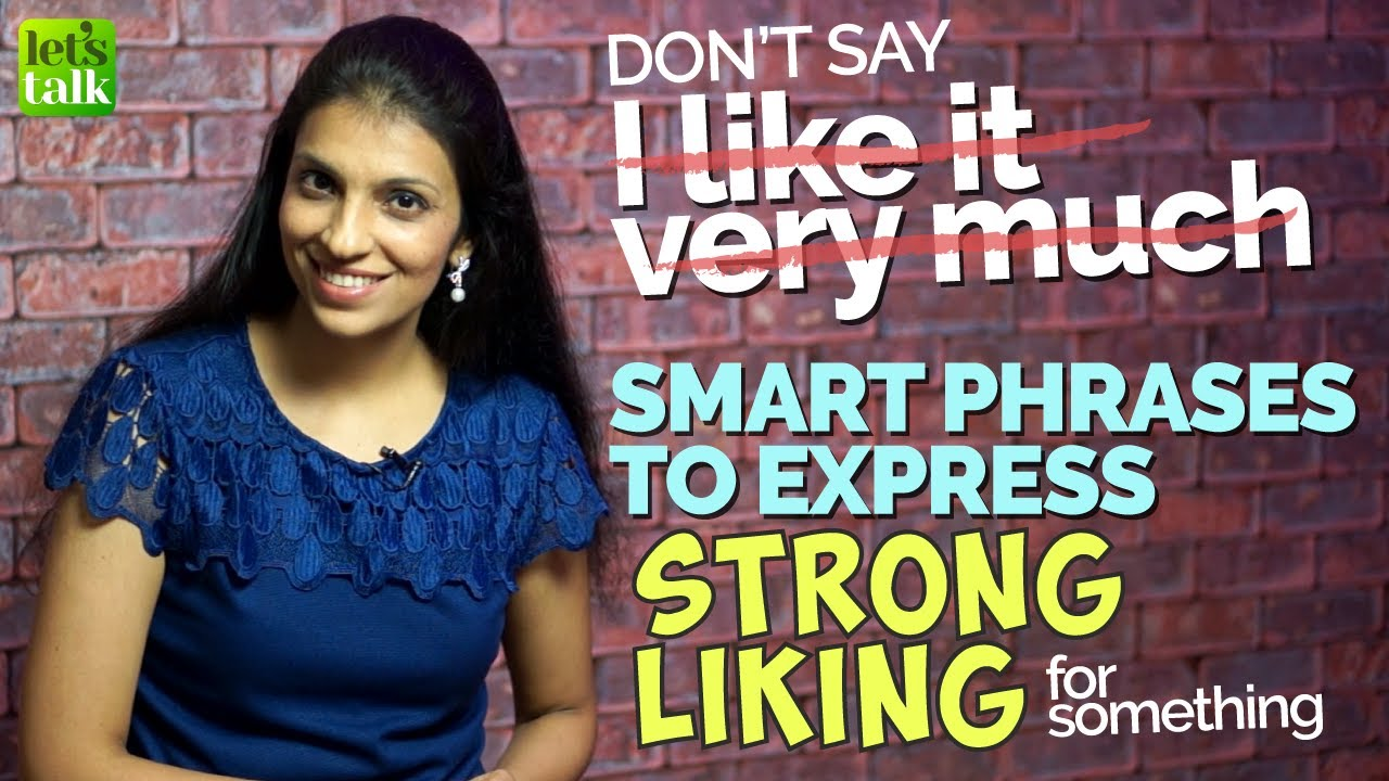 Smart English Expressions And Phrases To Express A Strong Liking | Advanced English Speaking Lesson