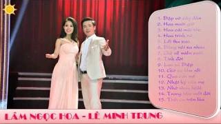 Những Ca Khúc Hay Nhất Của Lê Minh Trung & Lâm Ngọc Hoa