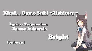 Download BRIGHT - Kirai... Demo Suki ~Aishiteru~ Sub indo