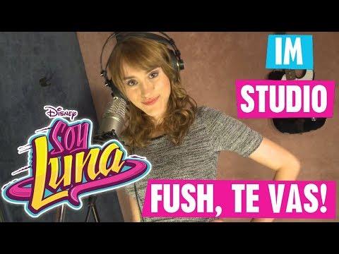 SOY LUNA im Studio - 🎵 Fush, Te Vas! 🎵 | Disney Channel Songs