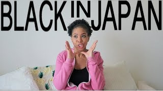 Living x Being Black in Japan: My experience 2018 🇯🇲🇬🇧 (REAL TALK)