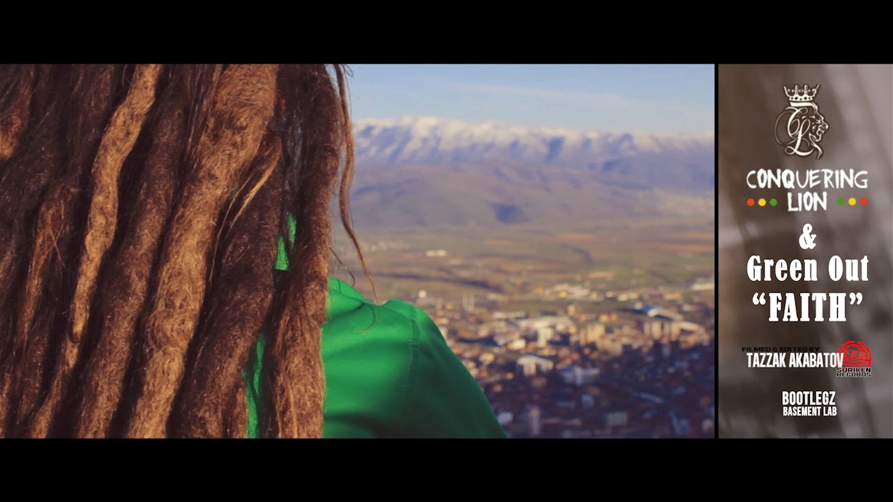 Conquering Lion & Green Out - Faith (Official Video 2015)