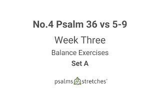 No.4 Psalm 36 vs 5-9 Week 3 Set A
