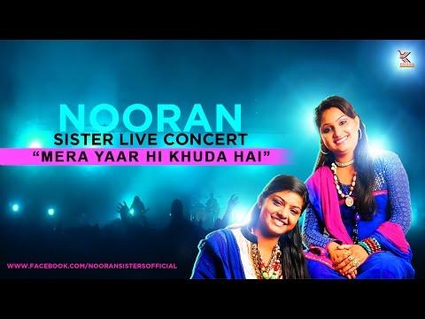Nooran Sisters Live Concert :- Mera Yaar Hi Khuda Hai | Live Concert 2015 | Official Full Video HD