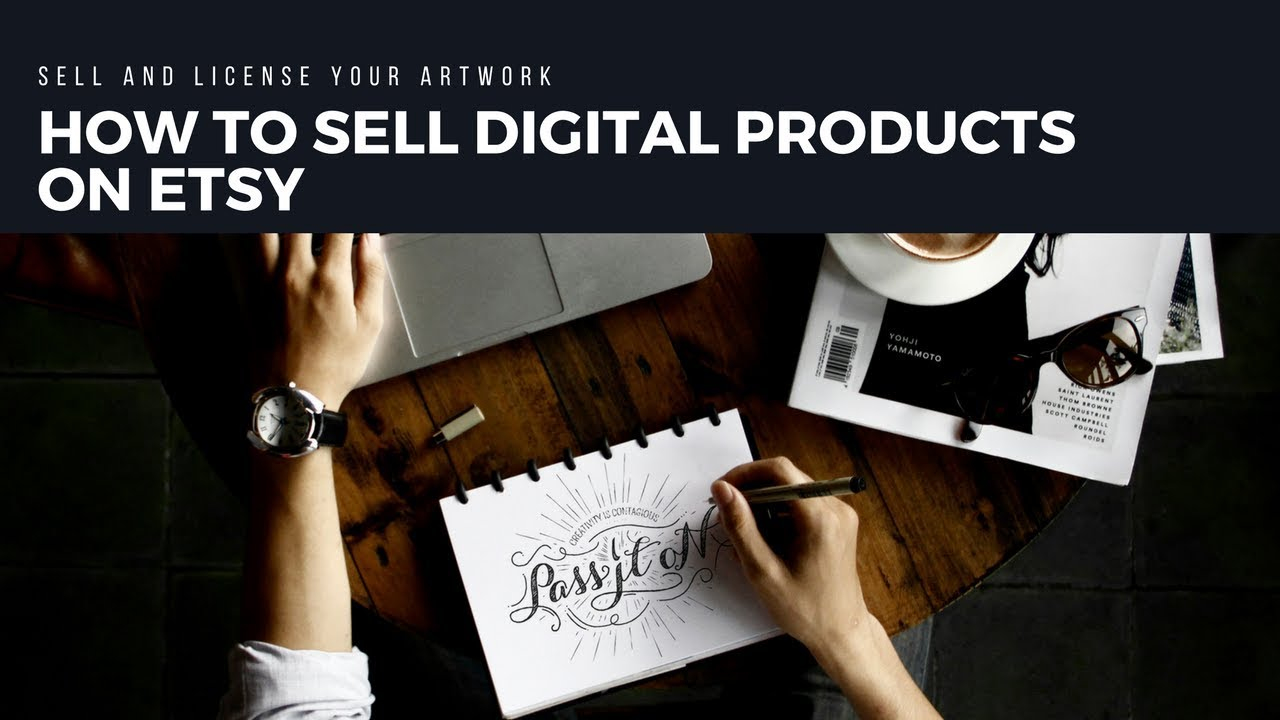 How To Sell Digital Products On Etsy Sell And License Your ...