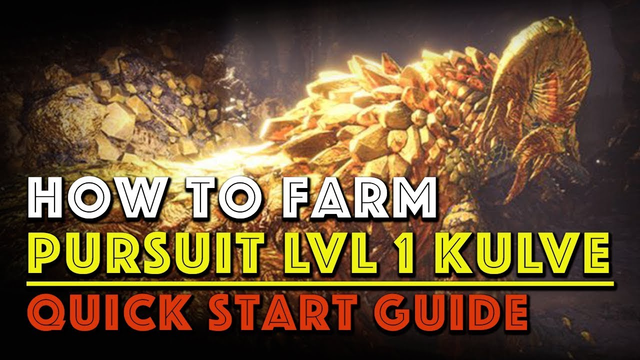 How to farm Pursuit lvl 1 Kulve Taroth guide: Quick Start Guide (MHW)