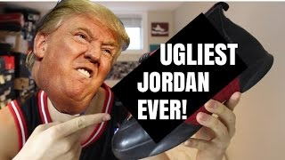 EVEN DONALD TRUMP WOULDN T WEAR THESE LOL | UGLIEST JORDAN OF ALL TIME!