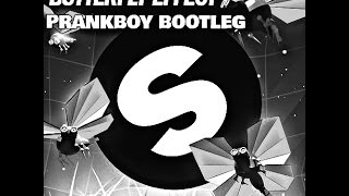 Curbi & Bougenvilla - Butterfly Effect(PrankBoy Bootleg) FREE DOWNLOAD!