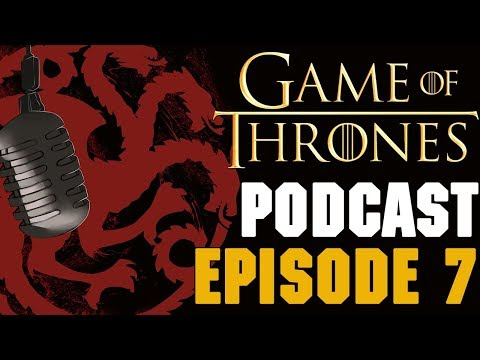 Game of Thrones Podcast w/Preston Jacobs Episode 7
