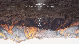 Lane 8 - No End In Sight / Outro