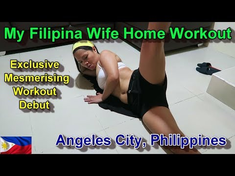MY FILIPINA WIFE MESMERISING HOME WORKOUT DEBUT - EXCLUSIVE : ANGELES CITY, PHILIPPINES