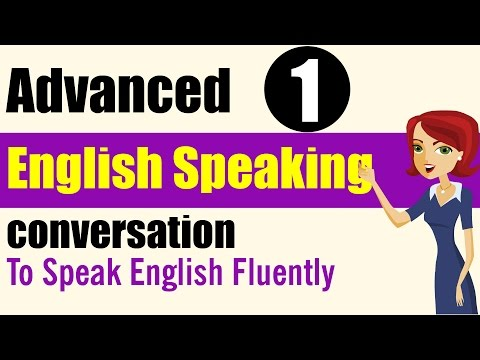 ✪ Learn English Speaking Practice: Advanced Level - Lessons 1