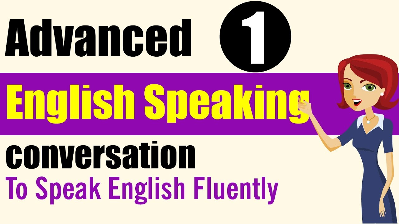 learn english speaking practice  advanced level - lessons 1