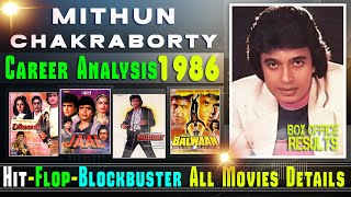 Mithun Chakraborty Career Analysis 1986 | Mithun Chakraborty 1986 Hit and Flop Movies List.