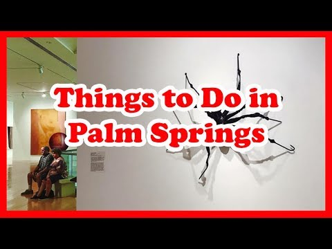 5 Best Things to Do in Palm Springs, Southern California | US Travel Guide