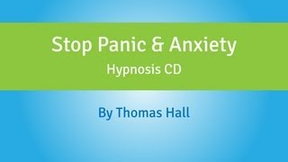 Stop Panic & Anxiety - Hypnosis CD - By Thomas Hall