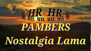 Pambers - Nostalgia Lama ( no vokal )