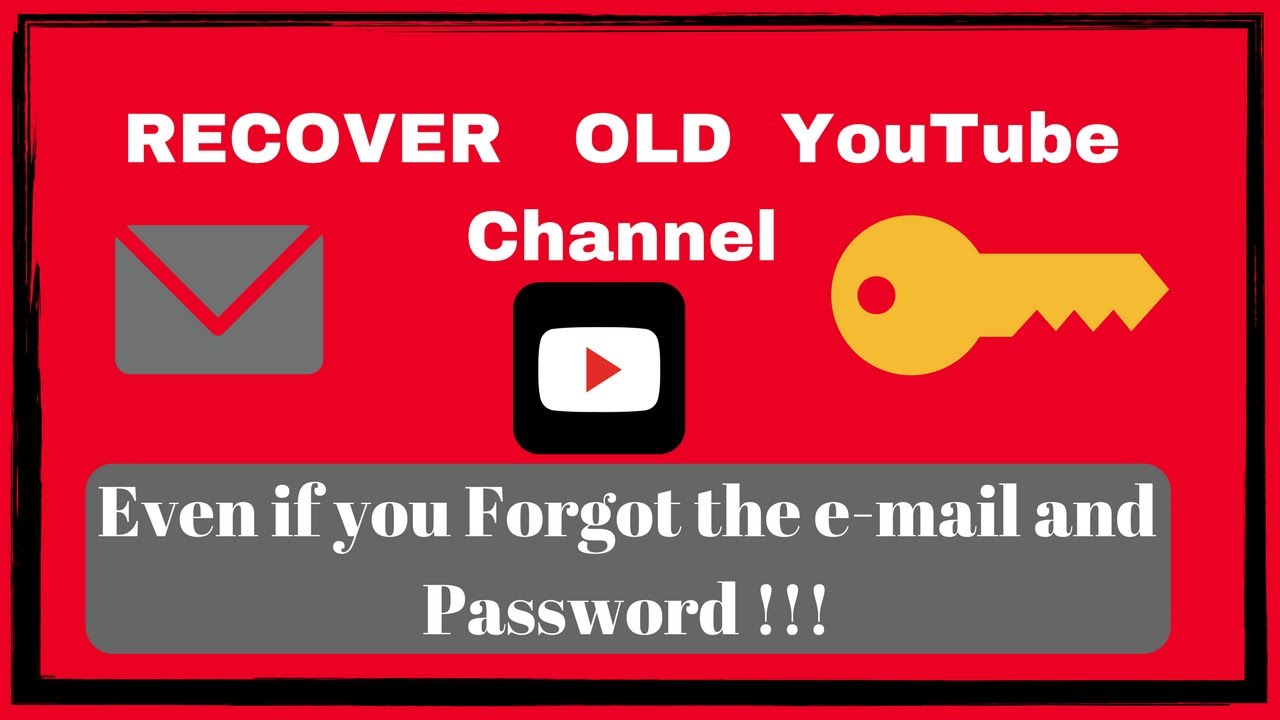 How to recover old YouTube channel without email and password