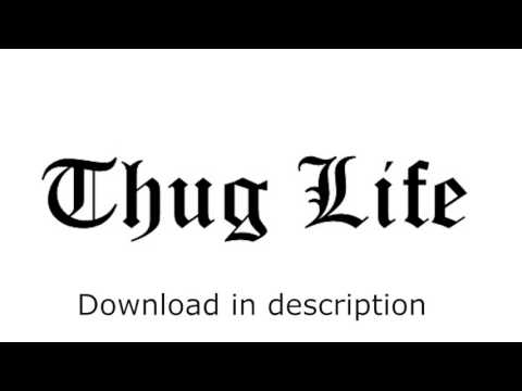 Thug Life SOUND PACK (ALL THUG LIFE SONGS) + DOWNLOAD