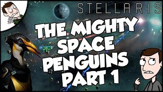 Trying to be Competent on Stellaris The Space Penguin Empire Gameplay YouTuber War Part 1