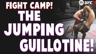 FIGHT CAMP:  HOW TO DO THE JUMPING GUILLOTINE!