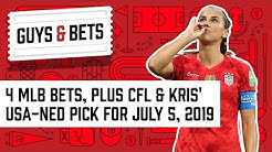 Guys & Bets: 4 MLB Bets, Plus CFL and Kris' USA-NED Pick