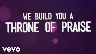 Phillips, Craig & Dean - Throne of Praise (Official Lyric Video)