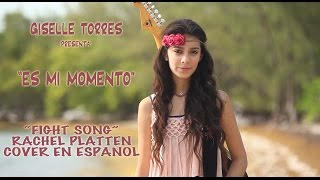 """Fight Song"" (cover in Spanish) by Giselle Torres GM5 ""Es mi momento"""