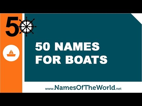 50 boat names - the best names for your boat - www.namesoftheworld.net