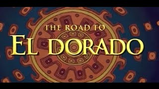 The Road to El Dorado - Dreamworksuary