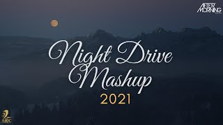 Night Drive Mashup 2021 - Aftermorning Chillout