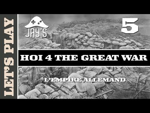 [FR] HOI IV The Great War - L'Empire Allemand - Épisode 5