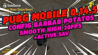 CONFIG ±144P, Recomend For Ram 2GB || PUBG MOBILE 0.14.5 || NoOverheat,NoLag,Noframe NonAA,No shadow