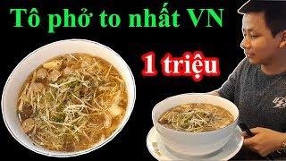 Thử thách ăn hết tô phở to nhất Việt Nam được thưởng 1 triệu đồng tại phở ông Hùng - Quá dễ
