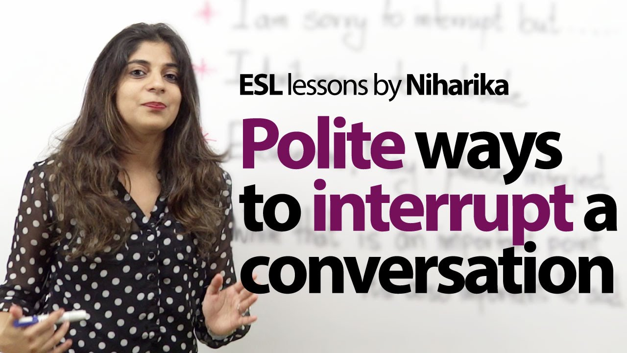 Polite Etiquette rules to interrupt someone in English ...