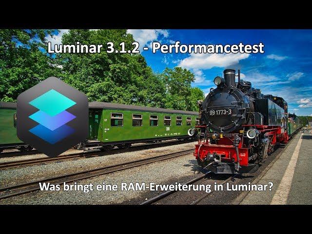 Performancetest Luminar 3.1.2 - Was bringt mehr RAM-Speicher? - Luminar 4