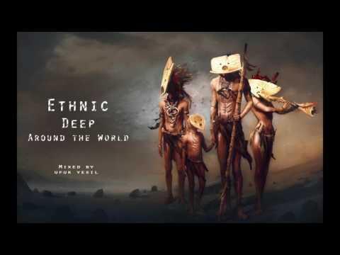 Ethnic & Deep   Around The World 2017 by Ufuk Yesil
