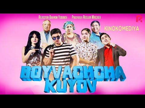 Boyvachcha kuyov (o'zbek film) | Бойвачча куёв (узбекфильм) - Видео-поиск