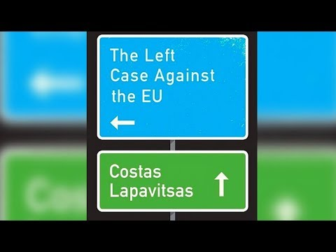 The Left Case Against the EU (2/2)