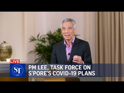 [LIVE] PM Lee, task force on Singapore's Covid-19 plans   Full speech and press con   ST LIVE