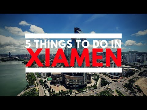 5 Things To Do In Xiamen