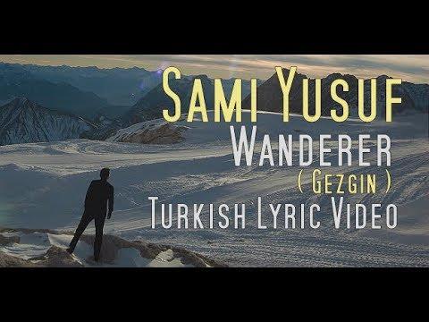 sami yusuf 2018 - Wanderer   Turkish Lyric Video   New Single
