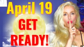 FULL MOON UPDATE. What You NEED TO KNOW About the FULL MOON APRIL 19