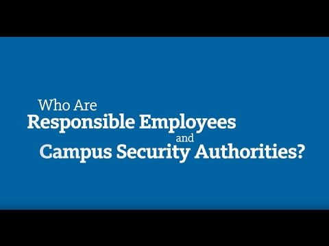 Who are Responsible Employees and Campus Security Authorities