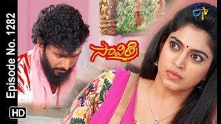 Savithri | 15th May 2019 | Full Episode No 1282 | ETV Telugu