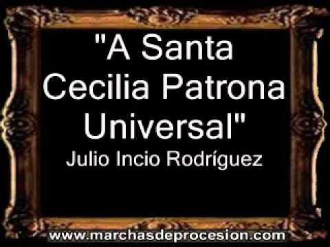 A Santa Cecilia Patrona Universal - Julio Incio Rodríguez [PE]